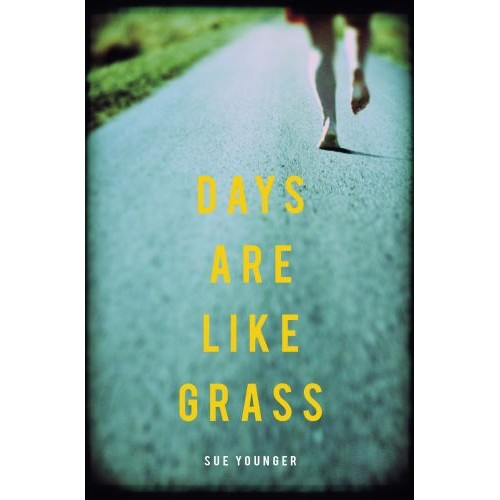 Days Are Like Grass by Sue Younger