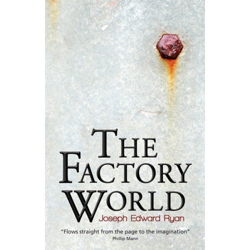 The Factory World by Joseph Edward Ryans