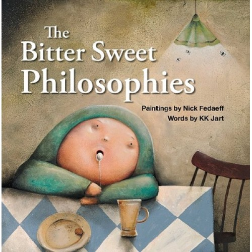 The Bitter Sweet Philosophies by KK Jart