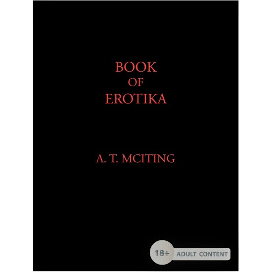Book of Erotika by A T McIting (eBook)