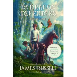 The Dragon Defenders Book One by James Russell