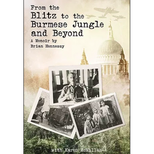 From the Blitz to the Burmese Jungle and Beyond by Karen McMillan