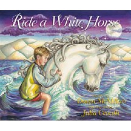 Ride a White Horse by Dawn McMillan and Julia Crouth