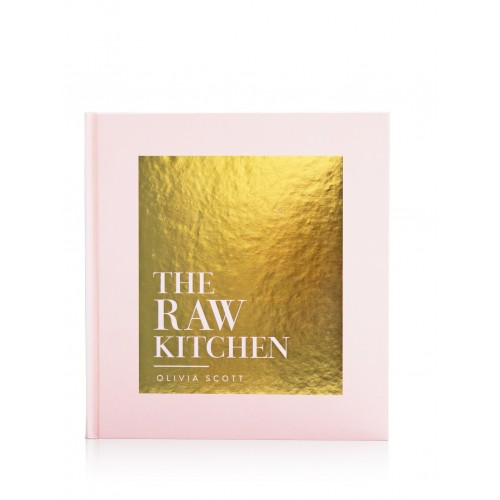 The Raw Kitchen by Olivia Scott