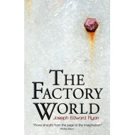 The Factory World by JE Ryan