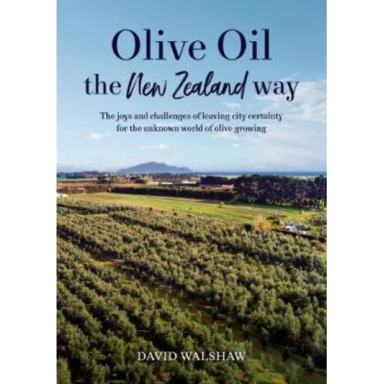 OLIVE OIL THE NEW ZEALAND WAY