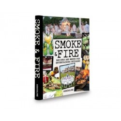 Smoke and Fire: Recipes and Menues for Entertaining Outdoors