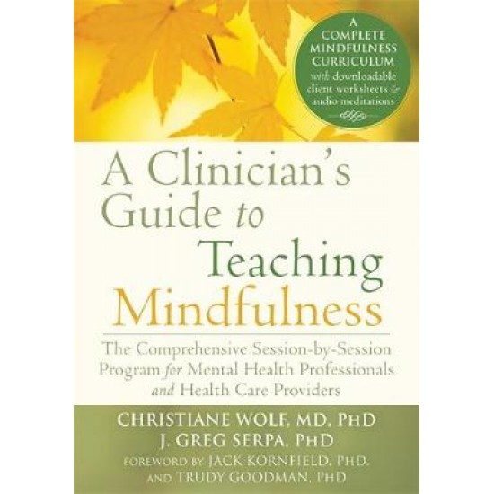 Clinician's Guide to Teaching Mindfulness