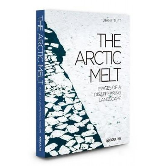 Artic Melt:Images of a Disappearing Landscape