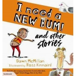 I NEED A NEW BUM & OTHER STORIES!
