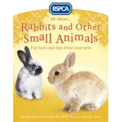 All About Rabbits and Other Small Animals