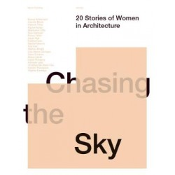 Chasing the Sky: 20 Stories of Women in Architecture