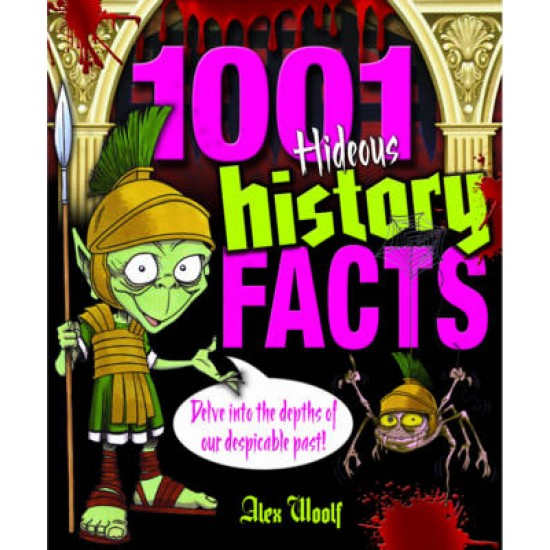 1001 Hideous History Facts