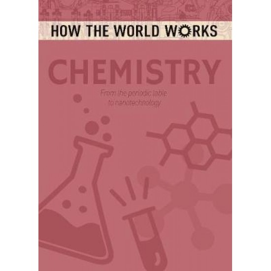How the World Works: Chemistry