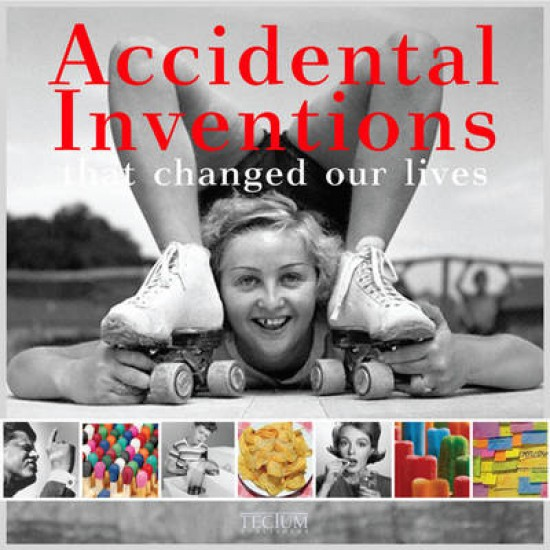 Accidental Inventions That Changed Our Lives