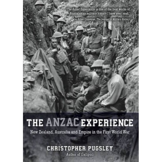 ANZAC EXPERIENCE: NZ, AUSTRALIA & EMPIRE IN WW1