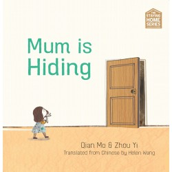 THE STAYING HOME SERIES: MUM IS HIDING